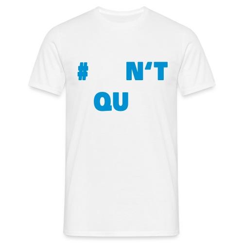 dontquit - Männer T-Shirt