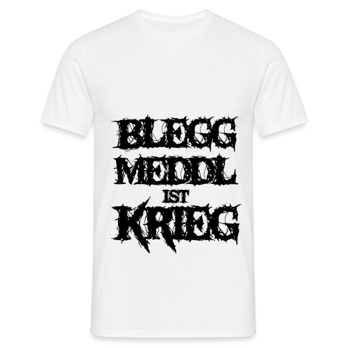 Blegg Meddl ist krieg - Männer T-Shirt