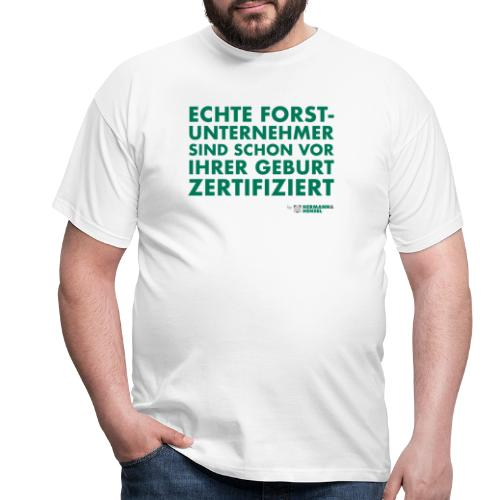 Forstunternehmer | Zertifiziert - Männer T-Shirt