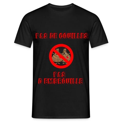 pas de couilles pas d embrouille - T-shirt Homme