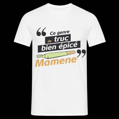 Ce genre de truc épicé, Mamene - T-shirt Homme