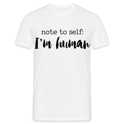 I'm HUMAN miscellaneous - Men's T-Shirt