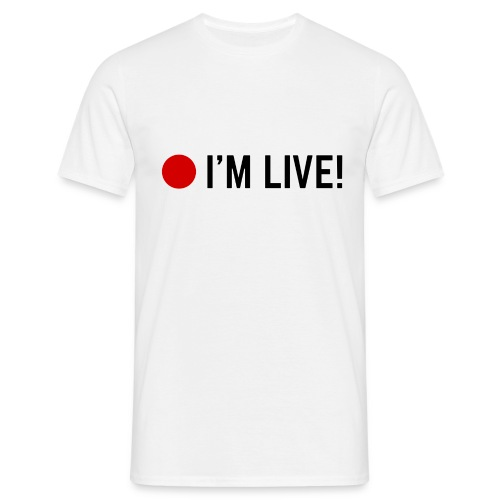 🔴 I'm Live! - Mannen T-shirt