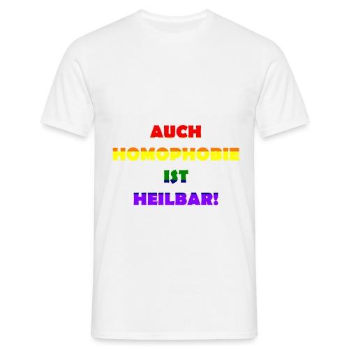 Auch Homophobie ist heilbar! - Männer T-Shirt