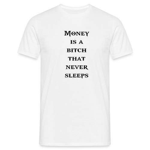 Moneyis a bitch - Camiseta hombre