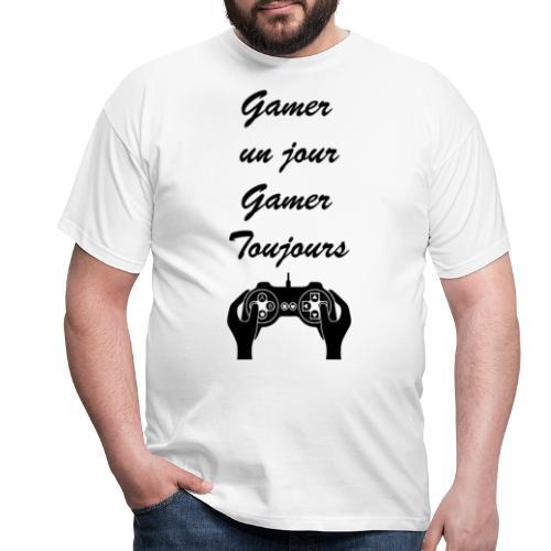 Gamer un jour, Gamer toujours - T-shirt Homme