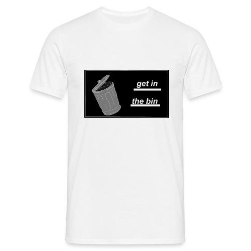 Get In The Bin - Men's T-Shirt