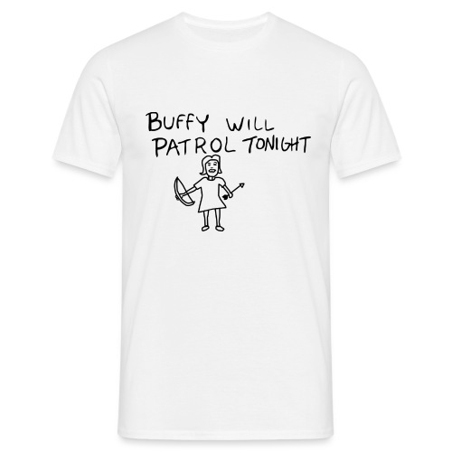 Buffy Will Patrol Tonight - Men's T-Shirt