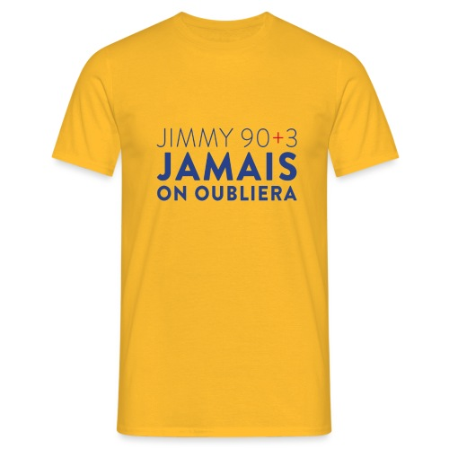 Jimmy 90+3 : Jamais on oubliera - T-shirt Homme