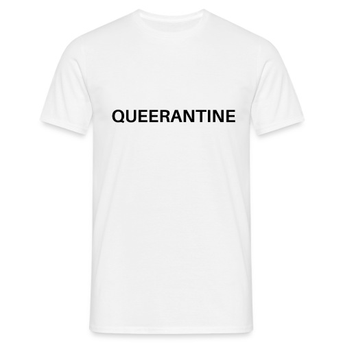 I'M IN QUEERANTINE - Männer T-Shirt