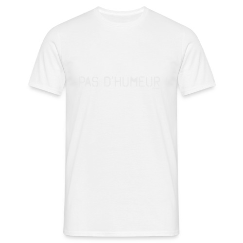 *NEW* Mauvaise humeur ! (F) - T-shirt Homme