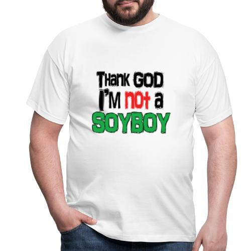 Thank God I'm NOT A SOYBOY black red green - Men's T-Shirt