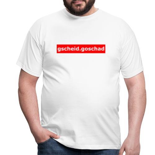 gscheid.goschad - Männer T-Shirt