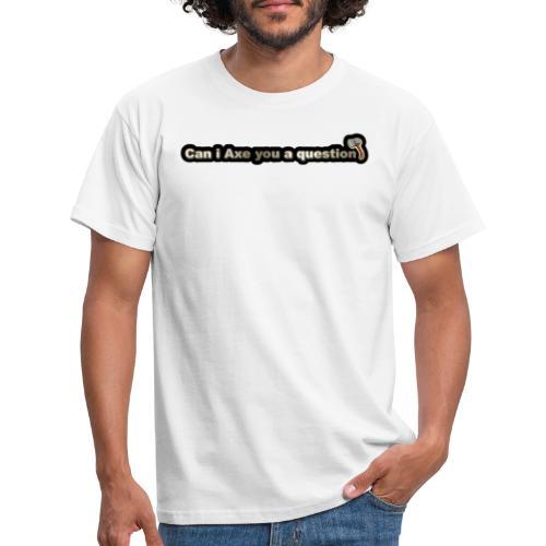 !CIAYAQ? - Männer T-Shirt