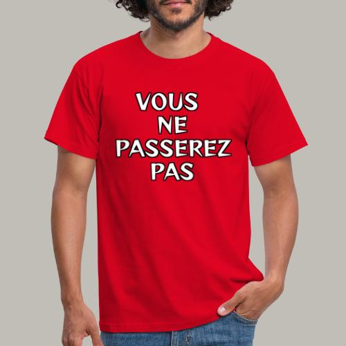 Vous ne passerez pas - T-shirt Homme