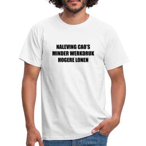 Naleving Cao, minder werkdruk, hogere lonen - Mannen T-shirt