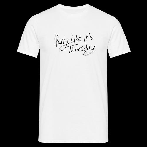 Party Like its Thursday Reverse - Men's T-Shirt