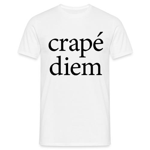 Crapé diem - Men's T-Shirt