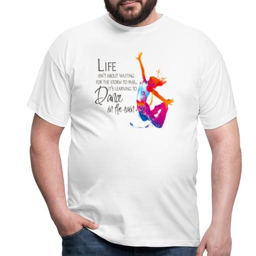 Dance is life - T-shirt Homme