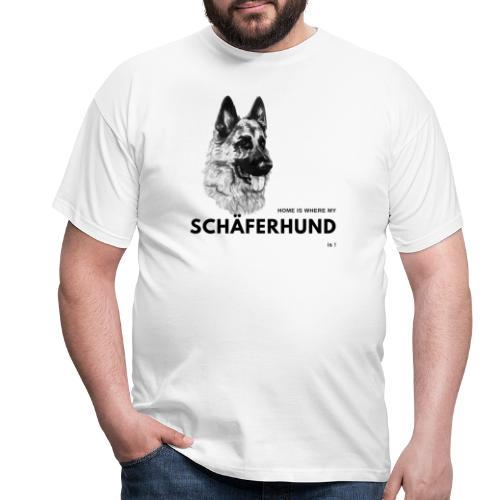 Home is where my Schäferhund is ! - Männer T-Shirt
