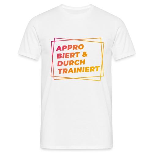 Approbiert & durchtrainiert (DR2) - Männer T-Shirt