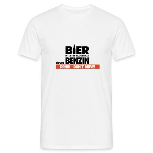 DRINK DONT DRIVE - lustig und cooler Spruch - Männer T-Shirt