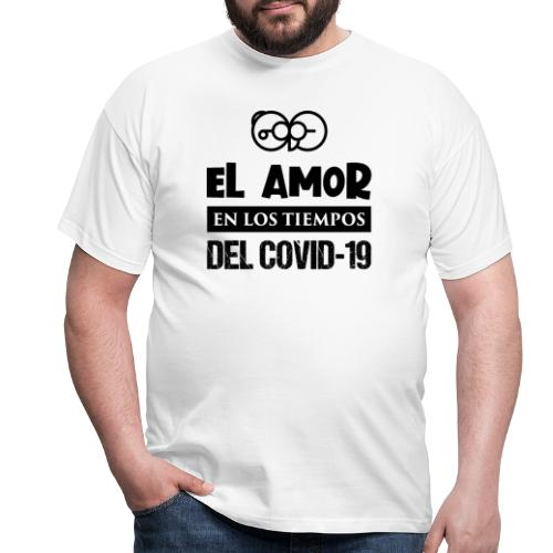 el amor en los tiempos del covid-19 - Camiseta hombre