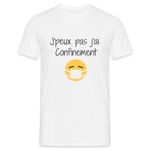 Je peux pas j'ai Confinement - T-shirt Homme