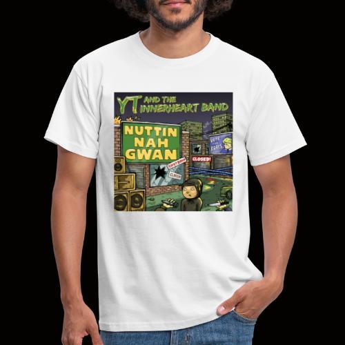 NUTTIN NAH GWAN - Men's T-Shirt