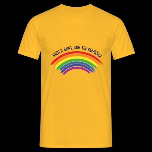 When it rains, look for rainbows! - Colorful Desig - Maglietta da uomo