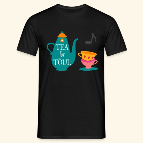 Tea for Toul - T-shirt Homme