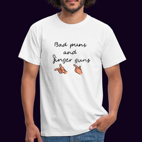 Bad puns and finger guns - T-shirt Homme