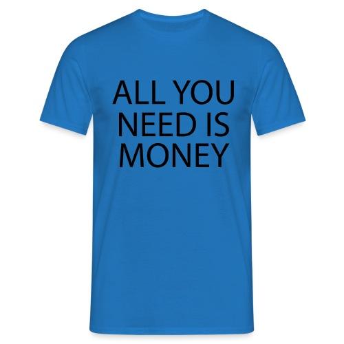All you need is Money - T-skjorte for menn