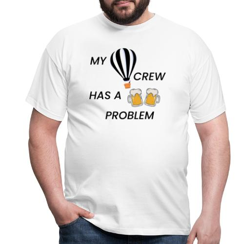 My Ballooning crew has a drinking problem - Männer T-Shirt