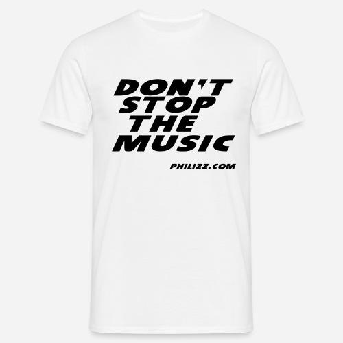 dontstopthemusic - Men's T-Shirt