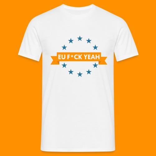 eu fuck yeah 1 - T-shirt herr