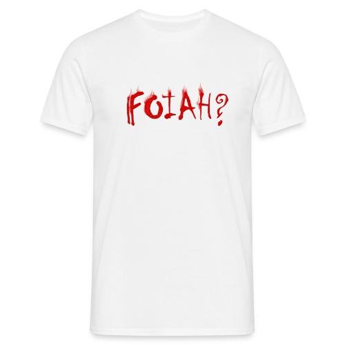 2019 FOiah frage - Männer T-Shirt
