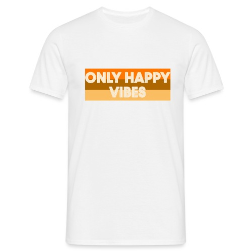 Only happy vibes - Mannen T-shirt