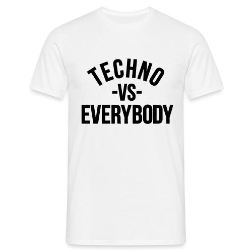 Techno vs everybody - Men's T-Shirt