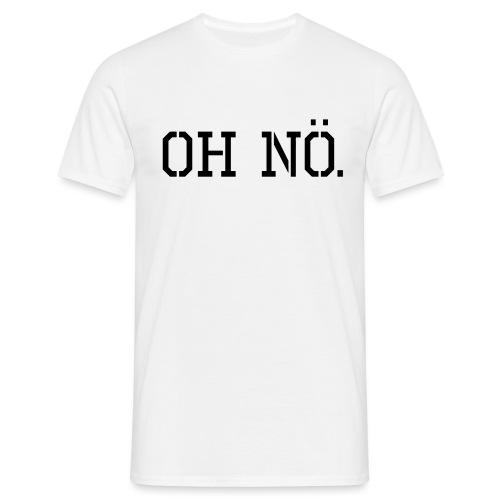 oh nöö s png - Männer T-Shirt