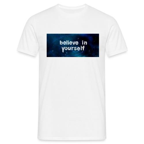 Believe in YOUrself - Männer T-Shirt