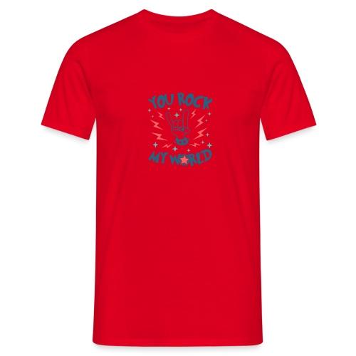 You Rock My World - Men's T-Shirt