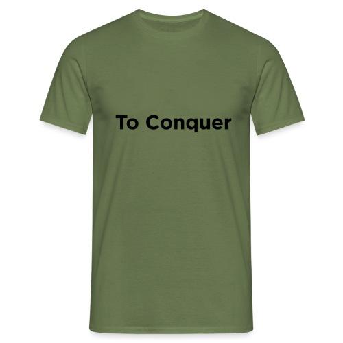 veroveren in het Engels to conquer - Mannen T-shirt