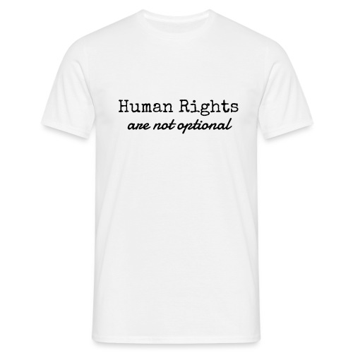 Human Rights are not optional - Men's T-Shirt
