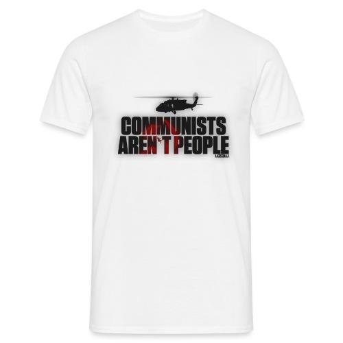 Communists aren't People - Men's T-Shirt