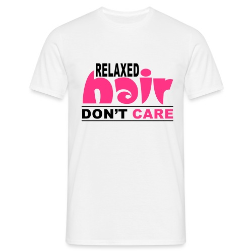 Relaxed Hair Don't Care - Men's T-Shirt