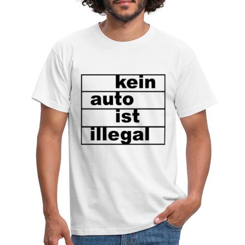 kein auto ist illegal - Männer T-Shirt