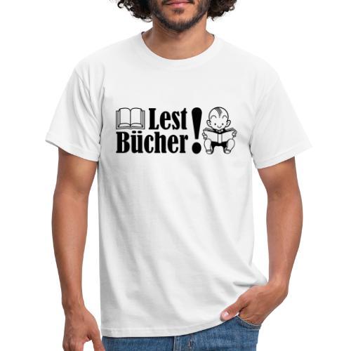 Lest Bücher! - Männer T-Shirt