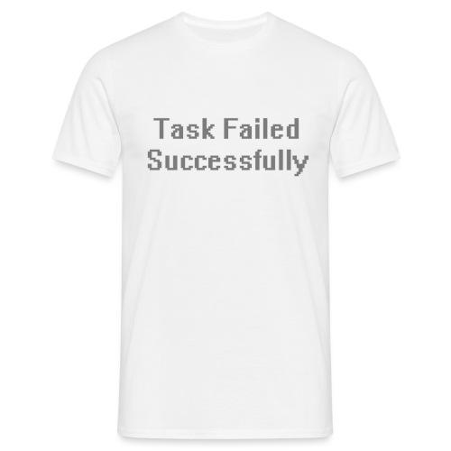 Task Failed - T-shirt herr