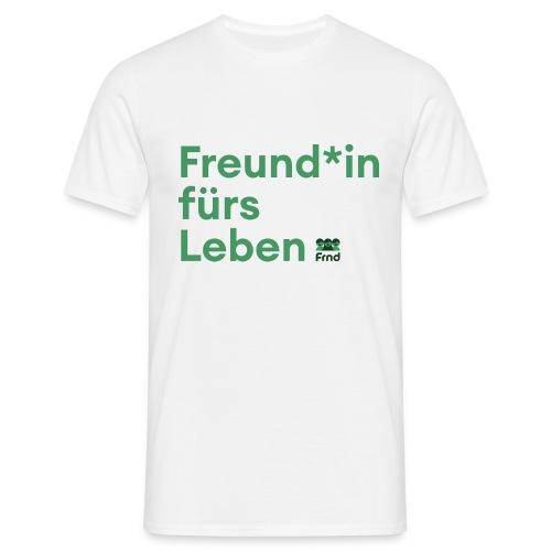 Freund*in fürs Leben - Männer T-Shirt